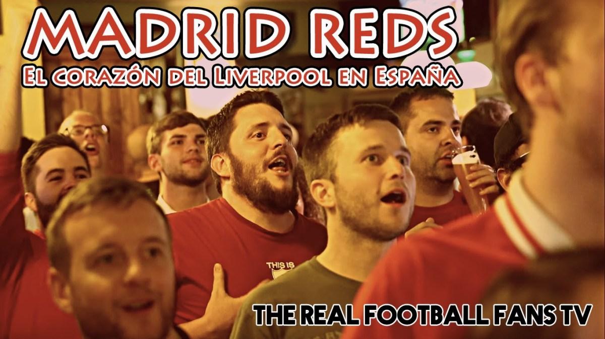 Madrid Reds: el corazón del Liverpool en España - YouTube
